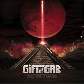 Escape 2 Mars by The Gift Of Gab