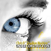 Under Construction by Chris B