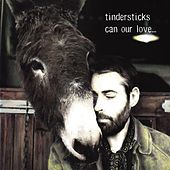 Can Our Love... by Tindersticks