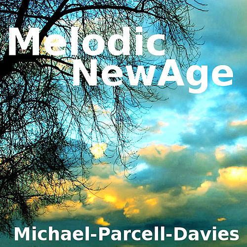 Melodic New Age by Michael Parcell-Davies