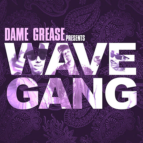 Dame Grease Presents Wave Gang by Various Artists