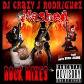 Mashed Rock Mixes by DJ Crazy J Rodriguez