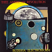 Buddha Electrostorm by Thee American Revolution