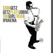 Getz Plays Jobim: The Girl From Ipanema by Stan Getz