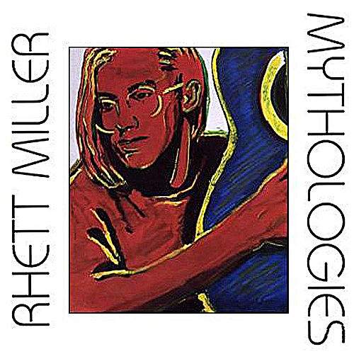 Mythologies by Rhett Miller