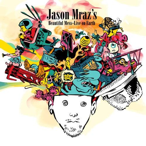Jason Mraz's Beautiful Mess: Live On Earth by Jason Mraz