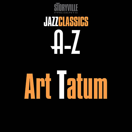 Storyville Presents The A-Z Jazz Encyclopedia-T by Art Tatum