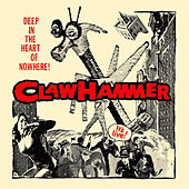 Deep In The Heart Of Nowhere! by Claw Hammer