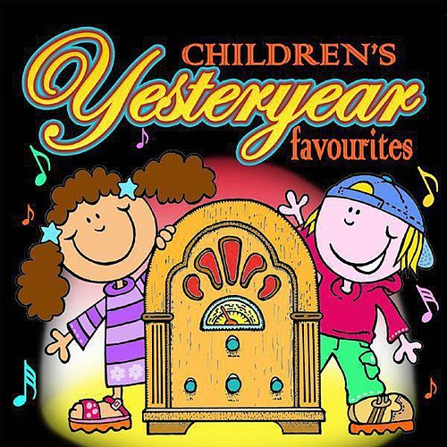 Children's Yesteryear Favourites by Various Artists