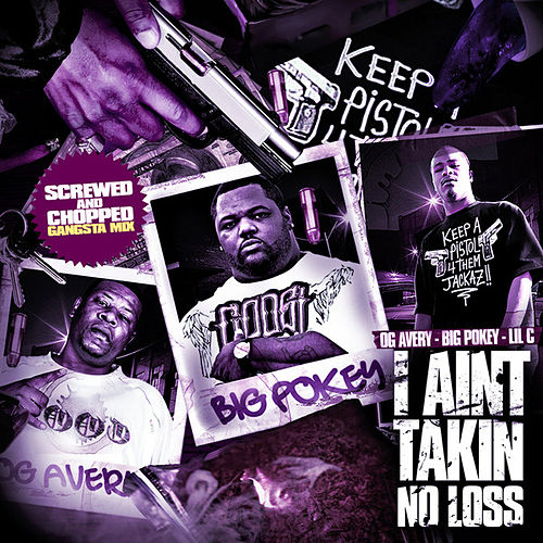 [Screwed] I Aint Takin No Loss by Big Pokey