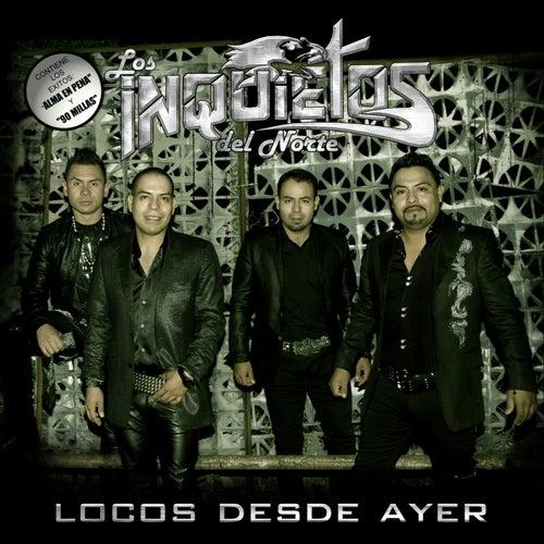 Locos Desde Ayer by Los Inquietos Del Norte