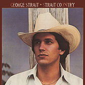 Strait Country (1st LP) by George Strait