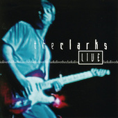 The Clarks Live (Razor & Tie) by The Clarks