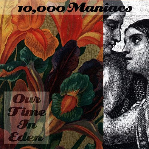 Our Time In Eden by 10,000 Maniacs