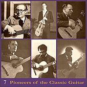 Pioneers of the Classic Guitar, Volume 7 - Recordings 1930-1956 by Various Artists