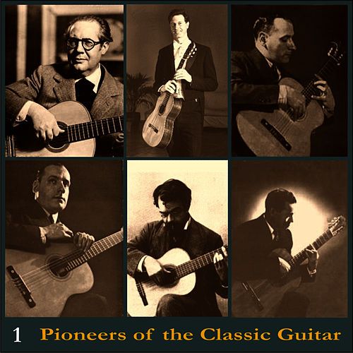 Pioneers of the Classic Guitar, Volume 1 - Records 1944 by Andrés Segovia