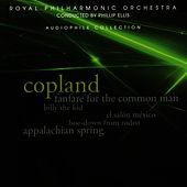 Copland: Fanfare fo the Common Man, Billy the Kid, Appalachian Spring by Royal Philharmonic Orchestra