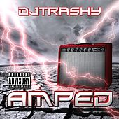 Amped by DJ Trashy