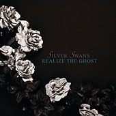 Realize The Ghost by Silver Swans