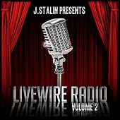 J. Stalin Presents Livewire Radio Volume 2 by Various Artists