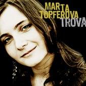 Trova by Marta Topferova