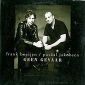 Geen Gevaar feat. Pascal Jakobsen by Frank Boeijen