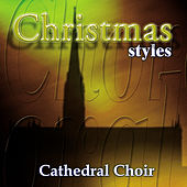 Christmas Styles - Cathedral Choir by Various Artists