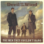 Devil on the Wind by The Men They Couldn't Hang