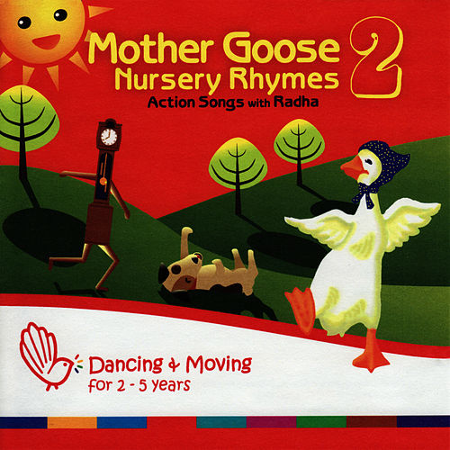 Mother Goose Nursery Rhymes 2 - Action Songs by Radha