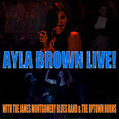 Live with the James Montgomery Blues Band and the Uptown Horns by Ayla Brown