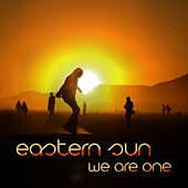 We Are One by Eastern Sun