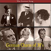 The German Song / German Charts of 30's,  Recordings 1930 - 1939 by Various Artists