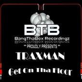 Get On Tha Floor by Traxman
