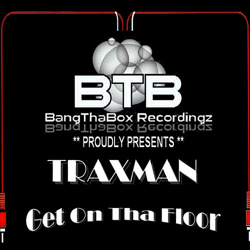 Get On Tha Floor by Traxman