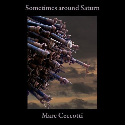 Sometimes Around Saturn by Marc Ceccotti