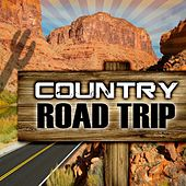 Country Road Trip by Various Artists