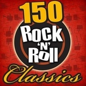 150 Rock 'N' Roll Classics by Various Artists
