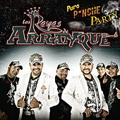 Puro Pinche Party by Los Reyes De Arranque