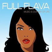 Music Is Our Way Of Life by Full Flava