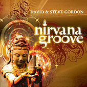 Nirvana Groove by David and Steve Gordon