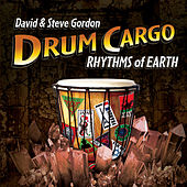 Drum Cargo - Rhythms of Earth by David and Steve Gordon