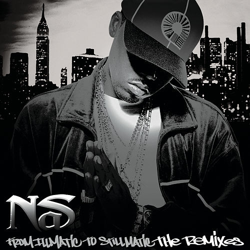 From Illmatic To Stillmatic by Nas