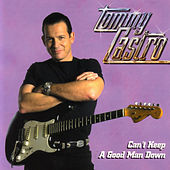 Can't Keep A Good Man Down by Tommy Castro