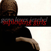 Exploding Girls by Gene Loves Jezebel