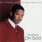 Waiting for God by Rev. Dreyfus Smith & The...
