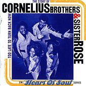 The Story of Cornelius Brothers & Sister Rose: Too Late to Turn Back Now by Cornelius Brothers & Sister...