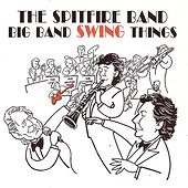 Big Band Swing Things by The Spitfire Band