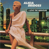I Love The Nightlife by Alicia Bridges