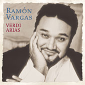 Verdi Arias by Ramon Vargas