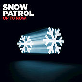 Up To Now by Snow Patrol